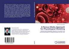 Bookcover of A Porous Media Approach for Physiological Modeling