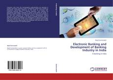 Couverture de Electronic Banking and Development of Banking Industry in India