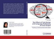 Copertina di The Effect of Task Design and Language Proficiency on Oral Output