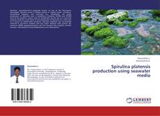 Spirulina platensis  production using seawater media kitap kapağı
