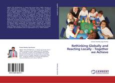 Copertina di Rethinking Globally and Reacting Locally - Together we Achieve