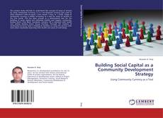 Bookcover of Building Social Capital as a Community Development Strategy
