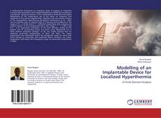 Bookcover of Modelling of an Implantable Device for Localized Hyperthermia