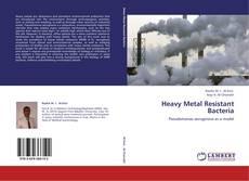 Buchcover von Heavy Metal Resistant Bacteria