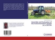 Portada del libro de Assembly and Evaluation of the Instrumentation System on a Soil Bin