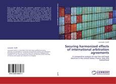 Borítókép a  Securing harmonized effects of international arbitration agreements - hoz