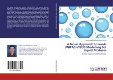 Bookcover of A Novel Approach towards UNIFAC-VISCO Modelling for Liquid Mixtures