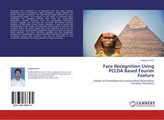 Bookcover of Face Recognition Using PCLDA Based Fourier Feature