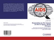 Bookcover of Responding to the Impact of HIV in Tigray, North Ethiopia