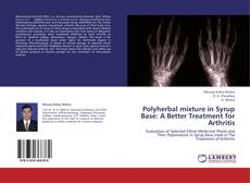 Capa do livro de Polyherbal mixture in Syrup Base: A Better Treatment for Arthritis