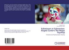 Bookcover of Submisson or Subversion: Angela Carter's The Magic Toyshop