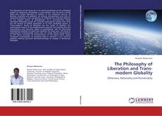 Portada del libro de The Philosophy of Liberation and Trans-modern Globality