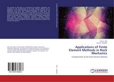 Bookcover of Applications of Finite Element Methods in Rock Mechanics