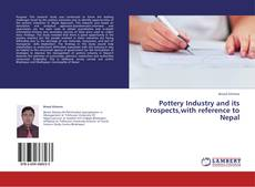 Buchcover von Pottery Industry and its Prospects,with reference to Nepal