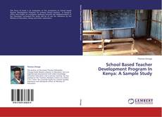 School Based Teacher Development Program In Kenya: A Sample Study kitap kapağı