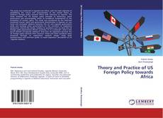 Theory and Practice of US Foreign Policy towards Africa的封面