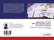 Bookcover of Applications of Heat Diffusion Equation and g-Contractive Mapping