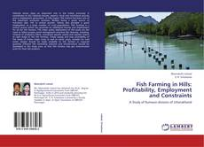 Bookcover of Fish Farming in Hills: Profitability, Employment and Constraints