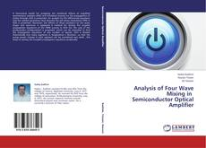 Bookcover of Analysis of Four Wave Mixing in Semiconductor Optical Amplifier