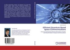 Bookcover of Efficient Quantum Based Space Communications