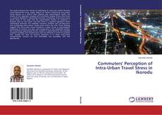 Bookcover of Commuters' Perception of Intra-Urban Travel Stress in Ikorodu