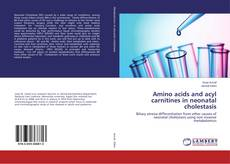 Bookcover of Amino acids and acyl carnitines in neonatal cholestasis