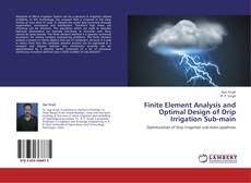 Bookcover of Finite Element Analysis and Optimal Design of Drip Irrigation Sub-main