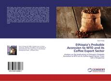 Copertina di Ethiopia's Probable Accession to WTO and its Coffee Export Sector