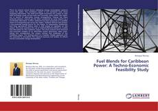 Bookcover of Fuel Blends for Caribbean Power: A Techno-Economic Feasibility Study