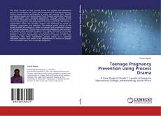 Teenage Pregnancy Prevention using Process Drama kitap kapağı