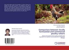 Bookcover of Comparison between locally formulated and commercial poultry rations