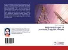Portada del libro de Response analysis of structure using TLC damper