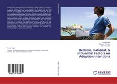 Copertina di Hedonic, Rational, & Influential Factors on Adoption Intentions