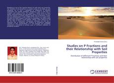 Bookcover of Studies on P Fractions and their Relationship with Soil Properties