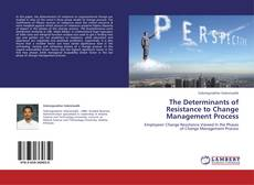 Capa do livro de The Determinants of Resistance to Change Management Process