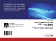 The Effect of Personality Traits on the Bank's Customer kitap kapağı
