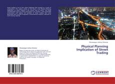 Bookcover of Physical Planning Implication of Street Trading