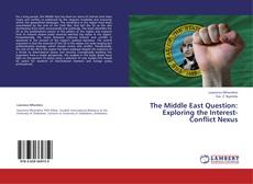Bookcover of The Middle East Question: Exploring the Interest-Conflict Nexus