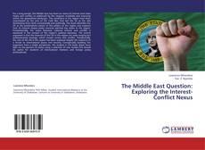 Copertina di The Middle East Question: Exploring the Interest-Conflict Nexus