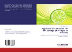Bookcover of Application of chitosan for the storage of oranges in Vietnam