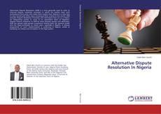 Bookcover of Alternative Dispute Resolution In Nigeria