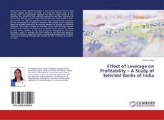 Effect of Leverage on Profitability – A Study of Selected Banks of India的封面