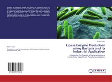 Lipase Enzyme Production using Bacteria and its Industrial Application的封面