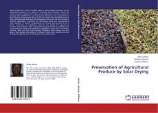 Обложка Preservation of Agricultural Produce by Solar Drying