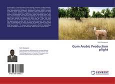 Gum Arabic Production plight的封面