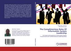 Bookcover of The Complimentary Roles Of Information System Leadership