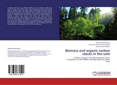 Couverture de Biomass and organic carbon stocks in the soils