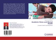 Bookcover of Academic Stress and Mental Health