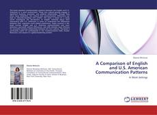 Bookcover of A Comparison of English and U.S. American Communication Patterns