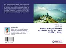 Bookcover of Effects of Supplemented Acacia seyal Pods of Tigray Highland Sheep